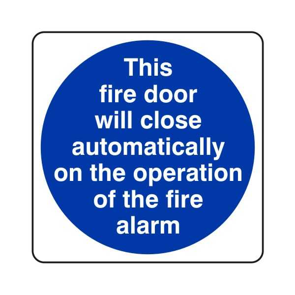 Fire Door Will Close Automatically on the Operation of the Fire Alarm