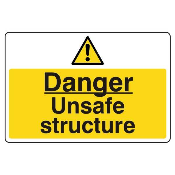 Danger - Unsafe Structure